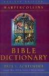 The HarperCollins Bible Dictionary - Paul J. Achtemeier, Wa, Pheme Perkins, Michael Fishbane, Roger S. Boraas, Society Of Biblical Literature