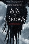 Six of Crows - Leigh Bardugo, Jay Synder, David LeDoux, Lauren Fortgang, Roger Clark, Elizabeth Evans, Tristan Morris, Brandon Rubin