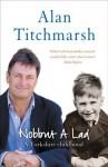 Nobbut A Lad - Alan Titchmarsh