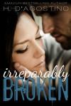 Irreparably Broken (Broken, #1) - Heather D'Agostino