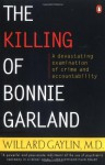 The Killing of Bonnie Garland: A Question of Justice - Willard Gaylin