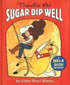 Trouble at Sugar-Dip Well - Esther Pearl Watson