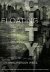 Floating City: Poems (Walt Whitman Award) - Anne Pierson Wiese