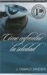 Como Enfrentar La Soledad - J. Oswald Sanders