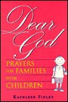 Dear God: Prayers for Families with Children - Kathleen Finley