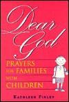 Dear God: Prayers for Families with Children - Kathleen Finley