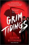 Grim Tidings - Caitlin Kittredge