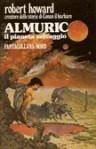 Almuric. Il pianeta selvaggio - Robert E. Howard
