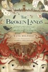 [(The Broken Lands)] [By (author) Kate Milford ] published on (April, 2015) - Kate Milford