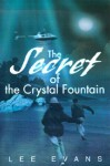 The Secret of the Crystal Fountain - Lee Evans