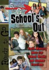 Ready-To-Go School's Out: Youth Ministry Ideas for School Breaks and Summer Vacation - Todd Outcalt
