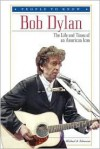 Bob Dylan: The Life and Times of an American Icon - Michael A. Schuman