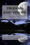 Dreams and Visions: A Biblical Perspective to Understanding Dreams and Visions - Roderick L. Evans