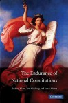 The Endurance of National Constitutions - Zachary Elkins, Tom Ginsburg, James Melton