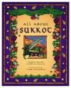 All about Sukkot - Judyth Saypol Groner, Madeline Wikler