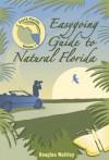 Easygoing Guide to Natural Florida: South Florida - Douglas Waitley, Frank Lohan