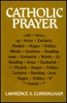 Catholic Prayer - Lawrence S. Cunningham