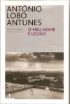 O Meu Nome é Legião - António Lobo Antunes