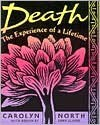 Death: The Experience of a Lifetime - Carolyn North
