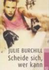 Scheide sich, wer kann - Julie Burchill, Susanne Goga-Klinkenberg