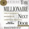 The Millionaire Next Door: The Surprising Secrets Of Americas Wealthy (Audio) - Thomas J. Stanley, Cotter Smith, William D. Danko