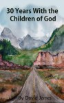 30 Years With the Children of God - David James
