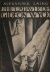 The Cadaver of Gideon Wyck: By A Medical Student - Lynd Ward, Alexander Laing