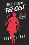 Conversations With The Fat Girl - Liza Palmer