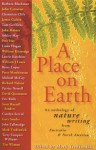 A Place on Earth: An Anthology of Nature Writing From North America and Australia - Mark Tredinnick