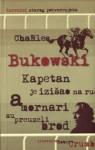 Kapetan je izišao na ručak a mornari su preuzeli brod - Charles Bukowski
