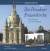 Die Dresdner Frauenkirche: Eine Chronik von 1000 bis heute - Jürgen Helfricht