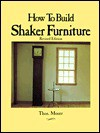 How to Build Shaker Furniture - Revised Edition - Thomas Moser, Christian Becksvoort