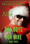 Bad Boys for Hire: Nick: Bad Boys for Hire, Book 3 - Rachelle Ayala, Chris Abell, LLC Rachelle Ayala Publishing