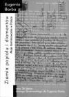 Ziemia popiołu i diamentów. Moje terminowanie w Polsce oraz 26 listów Jerzego Grotowskiego do Eugeniusza Barby - Jerzy Grotowski, Eugenio Barba
