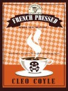 French Pressed - Cleo Coyle