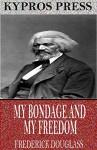My Bondage and My Freedom - Frederick Douglass