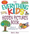 The Everything Kids' Hidden Pictures Book: Hours Of Challenging Fun! (The Everything® Kids Series) - Beth L. Blair