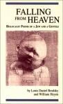 Falling from Heaven: Holocaust Poems of a Jew and a Gentile - Louis Daniel Brodsky, William Heyen