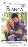 Venganza Secreta (Pasiones Secretas, #1) (Harlequin Bianca, #1338) - Miranda Lee