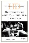 Historical Dictionary of Contemporary American Theater: 1930-2010 - James Fisher