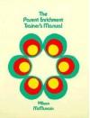 Parent Enrichment Trainer's Manual - Gary Wilson, T. Thomas McMurrain, Tom McMurrain