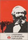 O Marxismo e a Revolução Portuguesa - António Reis