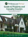 TheStreet.com Ratings Guide to Property and Casualty Insurers: A Quarterly Compilation of Insurance Company Ratings and Analyses - Grey House Publishing