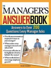 The Manager's Answer Book: Practical Answers to More Than 200 Questions Every Manager Asks - Susan Benjamin