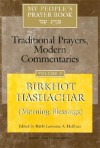 Birkhot Hashachar (Morning Blessings): Traditional Prayers, Modern Commentaries - Lawrence A. Hoffman