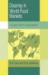 Disarray in World Food Markets: A Quantitative Assessment - Tyers Rod, Kym Anderson, Tyers Rod