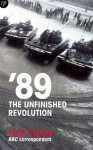 89: The Unfinished Revolution: Power and Powerlessness in Eastern Europe - Nick Thorpe, Rosie Whitehouse