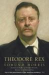 Theodore Rex: 1901 1909 - Edmund Morris