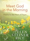 Meet God in the Morning: Poems for the Heart of Prayer - Helen Steiner Rice