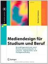 Mediendesign Fur Studium Und Beruf: Grundlagenwissen Und Entwurfssystematik in Layout, Typografie Und Farbgestaltung (2008) - Norbert Hammer, Hy Hammer